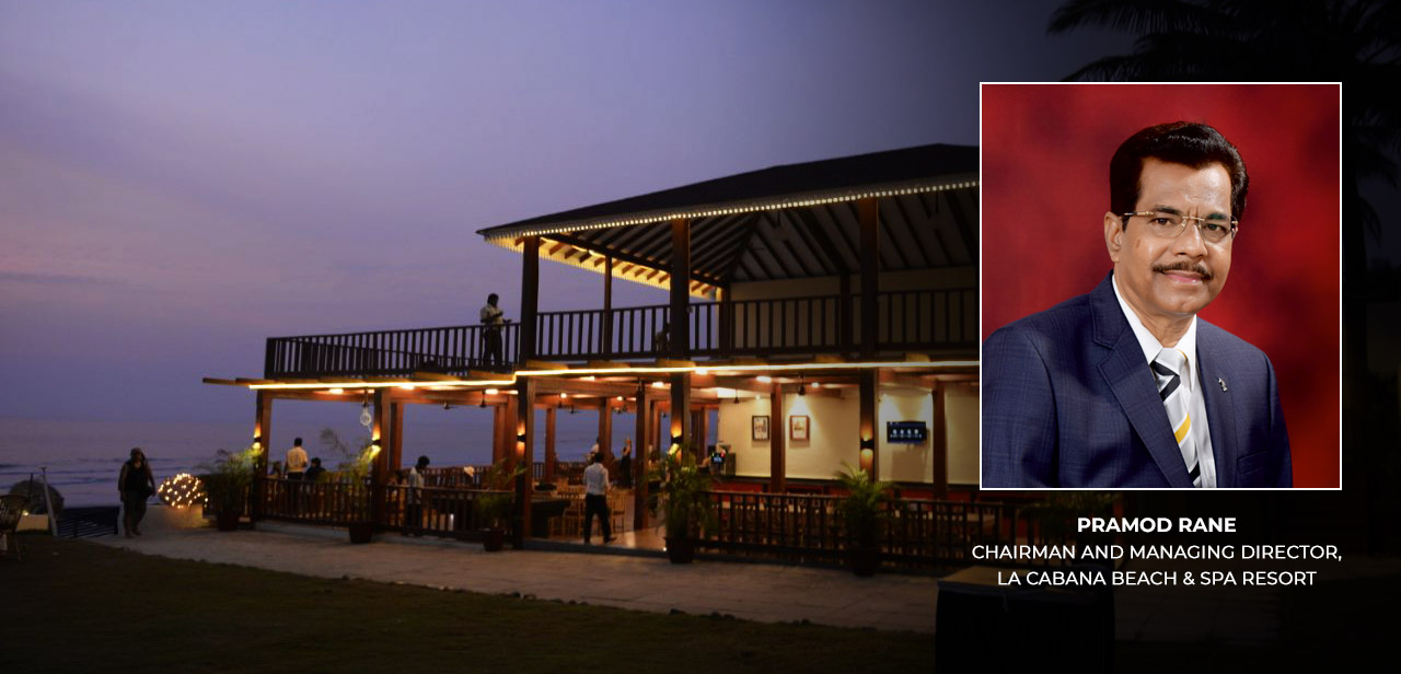Pramod Rane, Chairman and Managing Director, La Cabana Beach & Spa Resort