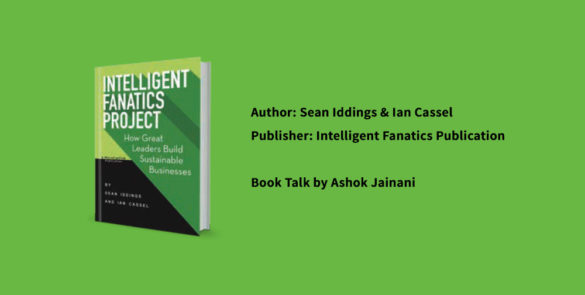 Intelligent Fanatics Project - How Great Leaders Build Sustainable Businesses