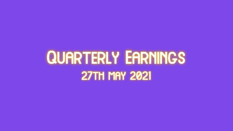 Quarterly Earnings Today 27th May - List of Companies