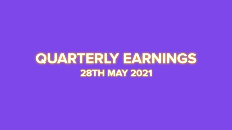 Quarterly Earnings 28th May