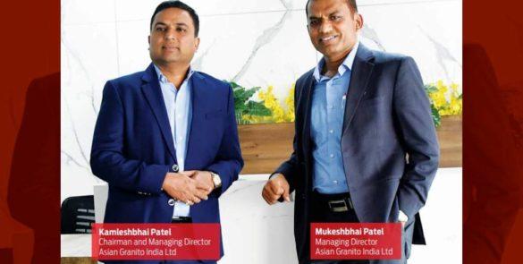 COLLOQUY: Kamleshbhai Patel (CMD) and Mukeshbhai Patel (MD), Asian Granito India Ltd.